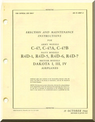 Douglas  C-47 , A, B, R4D-1 , -5,-6,-7 and Dakota I. III.  IV  Aircraft Erection and Maintenance Instruction Manual  AN. 01-40NC-2, 1944