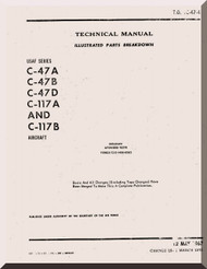 Douglas C-47 A, B, D, C-117 A, B  Aircraft Illustrated Parts Breakdown  Manual  T.O. 1C-47-4, 1964