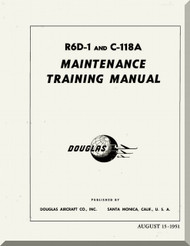 Douglas C-118 A, R6D-1,  Aircraft  Maintenance Training  Manual  , 1951