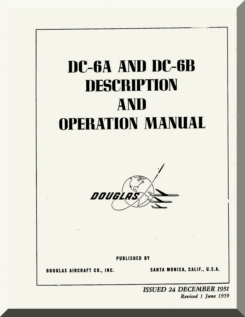 Douglas DC-6 A, B Aircraft Description and Operating