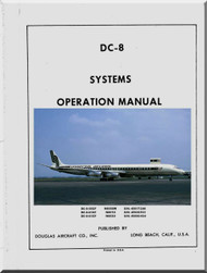 Douglas DC-8 Aircraft Manufacturer's Systems Operation Manual - Universal Airlines