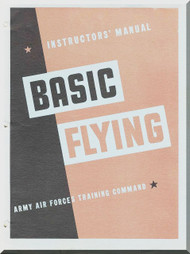 Basic Flying Army Air Force Pilot Training Manual