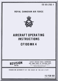 Avro CF-100 Mk 4 Aircraft Pilots Operating Instructions  Manual -  EO 05-25E-1 - 1960