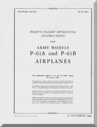 Northrop P-61 A, B  Aircraft Pilot's Flight Operating Instructions Manual T.O . 01-15FB-1, 1944