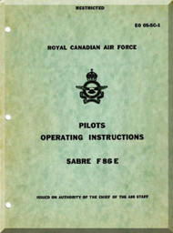 Canadair CL-13 / F-86 E Sabre RCAF Aircraft  Pilot's Operating  Manual  - EO 05-5C-1