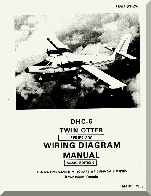 De Havilland Dhc-6 Aircraft Wiring Diagram Manual - Psm 1-63-2w   1969