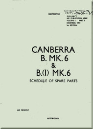 English Electric Canberra B Mk6  Aircraft Airframe  Illustrated Parts Catalog  Manual -  ( English Language ) - Air Publication 101B-0406-3A , 1954