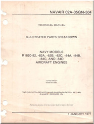 Wright R-1820 -82 , 82A, -82B, -84C -84A -84B -94C and 84D Aircraft Engine Illustrated Parts Catalog  Manual NAVAIR 02A-35GN-504 -1977