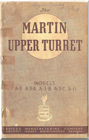 Martin - Briggs Upper Turret Model A-3 ... A-11 Aircraft  Manual