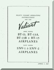 Vultee Valiant  BT-13 A, B  BT-15 SNV -1, -2 Aircraft Pilot Flight Operating Manual - 1945