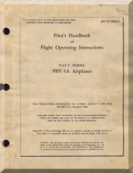Consolidated PBY-5A,  Pilot's Handbook  Manual - AN 05-5MA-1,   1945
