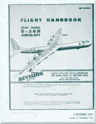 Convair B-36 H Aircraft Flight Handbook Manual -  AN 01-5EUG-1, 1952