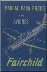 Fairchild PT-19, -19A, -19B, -23, -26  ,  Pilot's Flight Operating Instructions Manual - Manual Para Pilots - , ( Spanish Language ) 1943