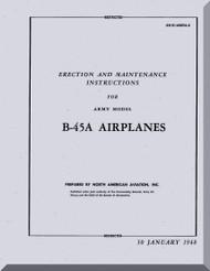 North American Aviation B-45 A  Aircraft  Erection and Maintenance  Instructions Manual - AN 01-60GFA-2 , 1948