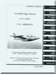 North American Aviation T-2A   Aircraft Flight Manual - NAVAIR 01- 60GAA-1,  1996