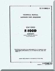North American Aviation F-100 D  Aircraft Illustrated Parts Breakdowns  Manual TO 1F-100D(I)-4 , 1973