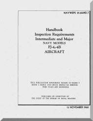 North American Aviation FJ-4, -4B  Aircraft  Handbook Inspection Requirements - Intermediate and Major- Manual - NAWEPS 01-60JKC-7 , 1960