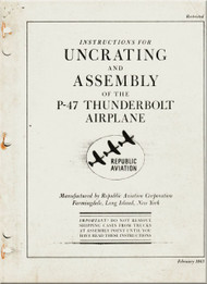 Republic P-47 Aircraft Uncrating and Assembly Instruction   Manual