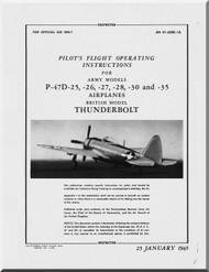 Republic P-47 D -25, -26, -27, -28, -30, -35 British Model Thunderbolt Aircraft Pilot's Flight Instructions  Manual NO 01-65BC-1A   1945