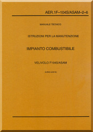 Aeritalia / Lockheed F-104 S Aircraft Maintenance  Fuel Systems  Manual, ( Italian Language ) AA 1F-104S / ASAM-2-6,