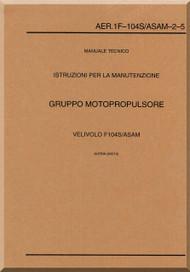 Aeritalia / Lockheed F-104 S Aircraft Maintenance  Propulsion Systems  Manual, ( Italian Language ) AA 1F-104S / ASAM-2-5,