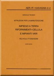 Aeritalia / Lockheed F-104 S Aircraft Maintenance  Miscellanies Systems  Manual, ( Italian Language ) AA 1F-104S / ASAM-2-2,