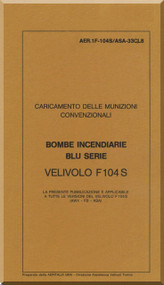 Aeritalia / Lockheed F-104 S Aircraft Check Loading  Conventional Fire Bomb Blue Series  Manual, ( Italian Language ) AA 1F-104S / ASAM-33CL08