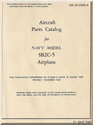 Curtiss Aircraft SB2C-5 Parts Catalog  Manual  -  A.N.  01-25AD-4 - 1946-