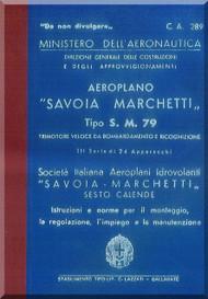 Savoia Marchetti S.M.79 Aircraft Erection and Maintenance Manual,  Istruzioni per il Montaggio  e la Regolazione ( Italian Language ) , C.A. 289 - 1936