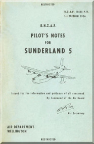 Short Sunderland 5  Aircraft  Pilot's Notes Manual -  ( English Language ) , RNZAF - N.Z.A.P. 1566E-P.N ,