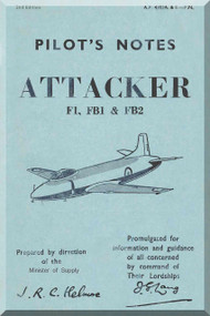 Supermarine Attacker F1, FB1 & FB2   Aircraft  Pilot's Notes Manual -  ( English Language )  A.P. 4302A - P.N.