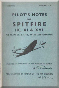 Supermarine Spitfire IX, XI & XVI Aircraft Pilot's Notes Manual AP 15651 PL - 1946