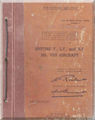 Supermarine Spitfire F., L.F., and H.F Mk VIII Aircraft  Technical  Manual -  Air Publication 1565 H volume I - 1943