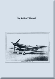 Supermarine Spitfire FVA FVB FBC Aircraft Maintenance and Descriptive  Manual - AP 1565E - V-1 -1943