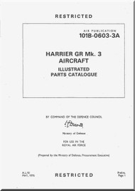 BAe / Hawker Siddeley Harrier GR Mk 3 Aircraft Airframe  Illustrated Parts Catalog  Manual -- Air Publication 101B-0603-3A , 1979