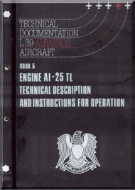 Aero Vodochoy L-39 ZA Albatross Aircraft Technical Manual, Book 5  Engine Al-25 TL Technical Description and Instructions for Operation