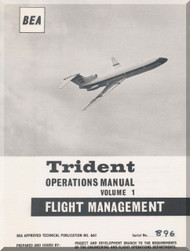 De Havilland / Hawker Siddeley HS-121 Trident Aircraft Flight Management  Manual - Volume 1 - BEA