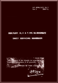 Hawker Sea Fury  Aircraft Technical  Manual -  Daily Servicing schedule  Air Publication 4018 A, B, C Volume 5, Part. 2 ,1950
