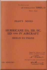 Hawker Hurricane II A, B, C, D IV Aircraft  Pilot's Notes Manual