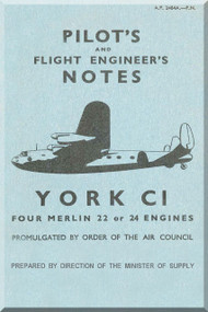 A. V. Roe Avro York C 1 Aircraft  Pilot's Notes Manual  A.P. 2484A- P.N