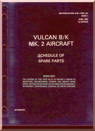 A. V. Roe Avro Vulcan  B/K  Mk.2 Aircraft Schedule of Spare parts  Manual -  101B-1902-3A , Book 1 , 1960
