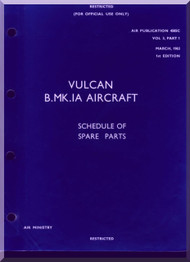 A. V. Roe Avro Vulcan  B Mk.1A Aircraft Schedule of Spare parts  Manual -  AP 4505C  , 1963