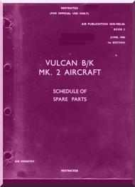 A. V. Roe Avro Vulcan  B/K  Mk.2 Aircraft Schedule of Spare parts  Manual -  101B-1902-3A , Book 2 , 1960