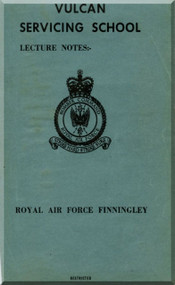 A. V. Roe Avro Vulcan  Servicing School Lecture Notes Electrical Manual - , Royal Air Force Finnigley  , 1963