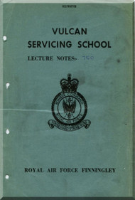 Avro Vulcan  Servicing School Lecture Notes Engine Manual - , Royal Air Force Finnigley  , 1963