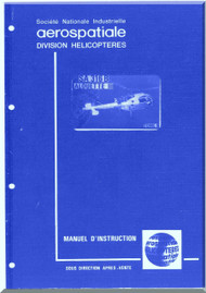 Sud Aviation  / SNCASE / Aerospatiale  SA-316 B  Alouette  III Helicopter  Instruction    Manual - French