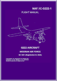 Aeritalia / FIAT G-222 Aircraft Flight  Manual, Istruzioni e Norme per il Pilotaggio ( English Language ) NAF 1C-G222-1