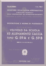 FIAT G.59  B  Aircraft Flight  Manual,  Descrizione e norme per il pilotaggio ( Italian Language ) , CA.726 / 1 , 1953