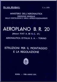 FIAT BR.20 Aircraft Erection and Maintenance Manual,  Istruzioni per il Montaggio  e la Regolazione- C.A . 273 ( Italian Language ) , 1936