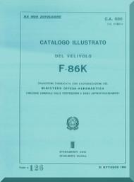 FIAT North American Aviation F-86 K Aircraft Illustrated Parts Catalog  Manual - Catalogo Illustrato del Velivolo ( Italian Language ) , CA 830 1955